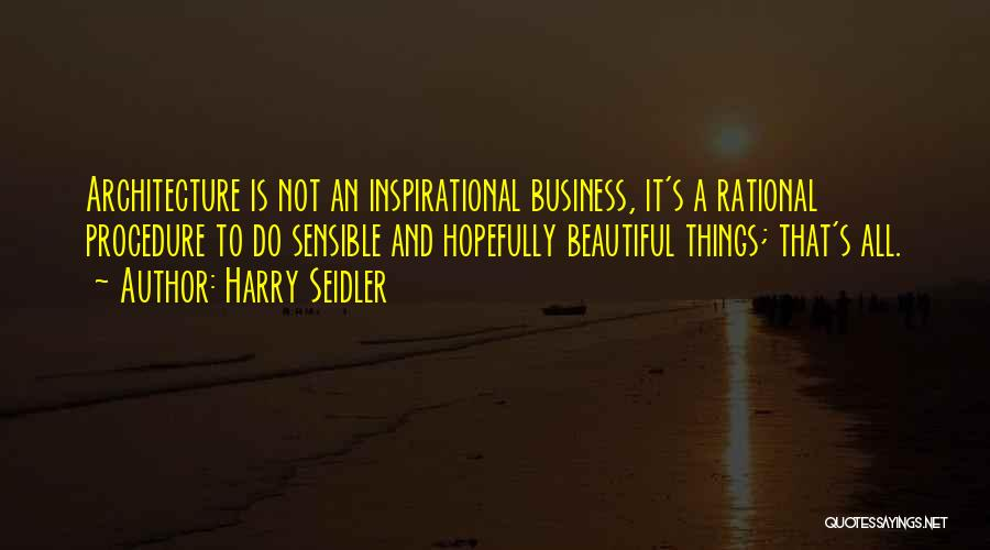 Harry Seidler Quotes 2157426