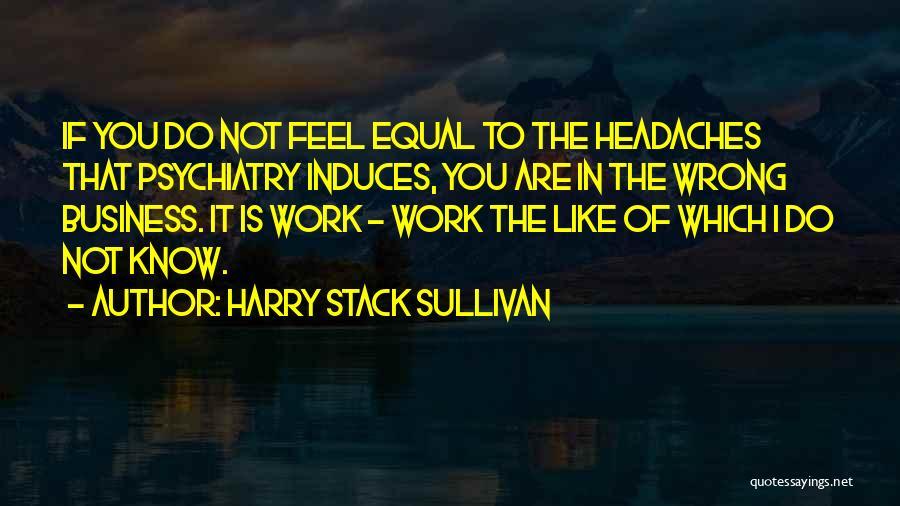 Harry Stack Sullivan Quotes 1408831