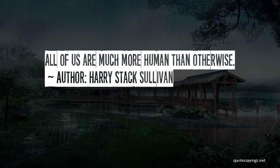 Harry Stack Sullivan Quotes 1888776