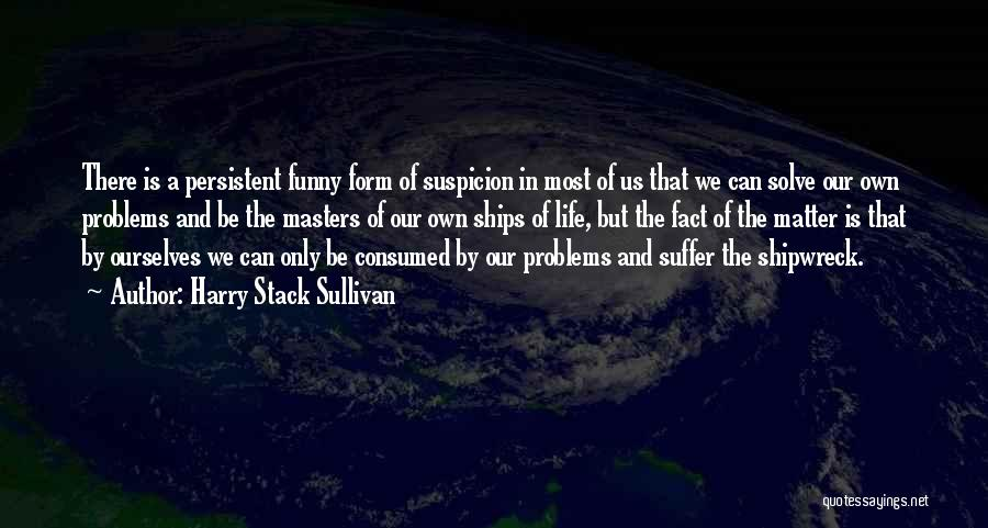 Harry Stack Sullivan Quotes 2207762