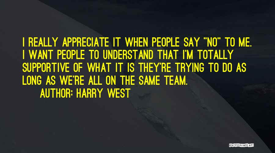 Harry West Quotes 1209046