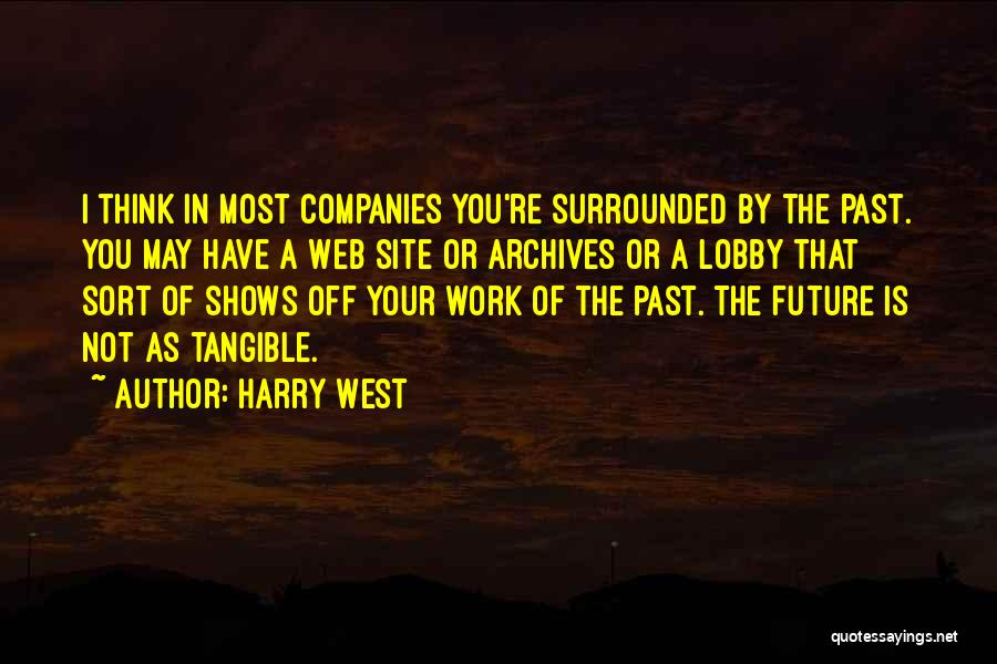Harry West Quotes 252330