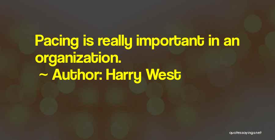 Harry West Quotes 580414