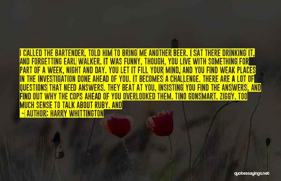 Harry Whittington Quotes 1536228