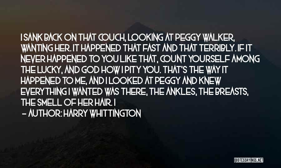 Harry Whittington Quotes 2108265