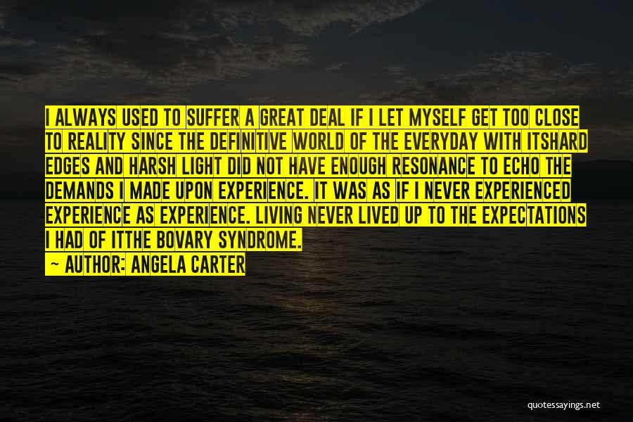Harsh Reality Quotes By Angela Carter