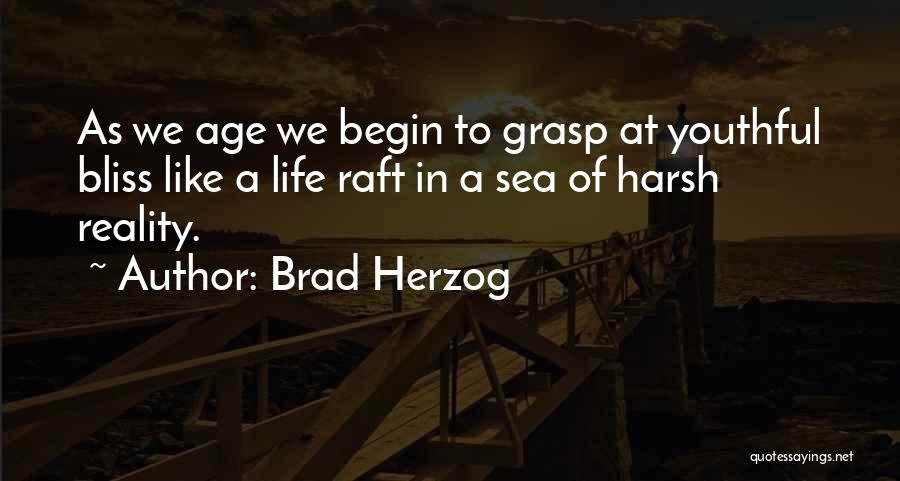 Harsh Reality Quotes By Brad Herzog