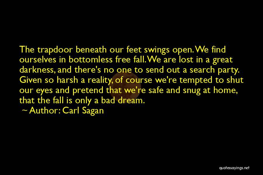 Harsh Reality Quotes By Carl Sagan