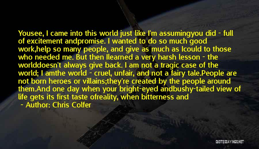 Harsh Reality Quotes By Chris Colfer