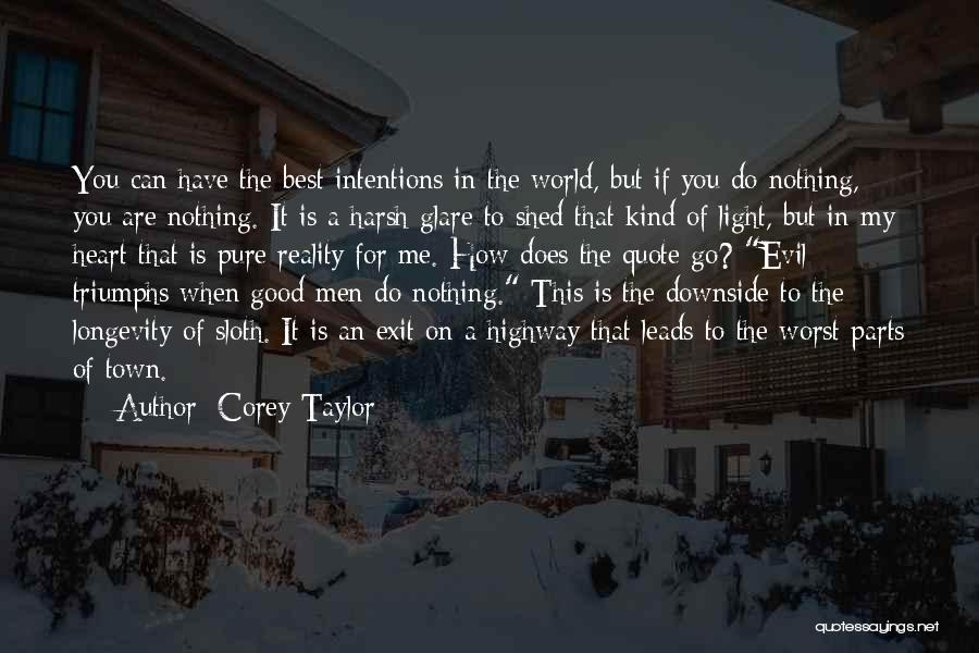 Harsh Reality Quotes By Corey Taylor