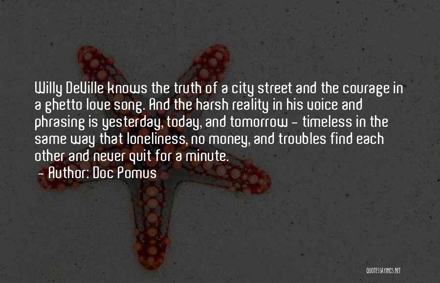 Harsh Reality Quotes By Doc Pomus