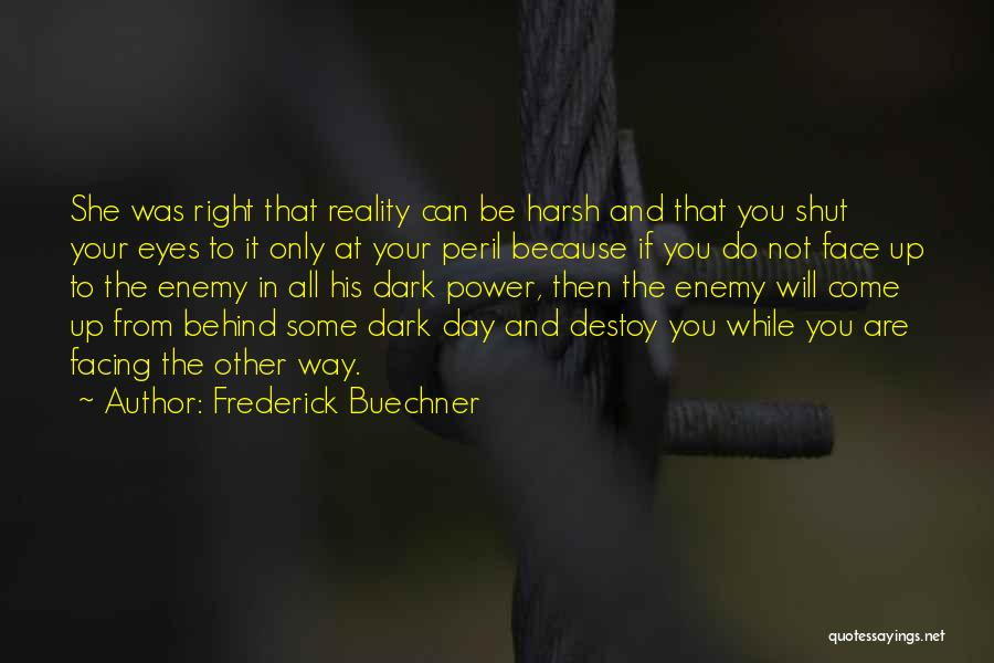 Harsh Reality Quotes By Frederick Buechner