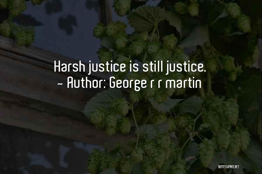 Harsh Reality Quotes By George R R Martin