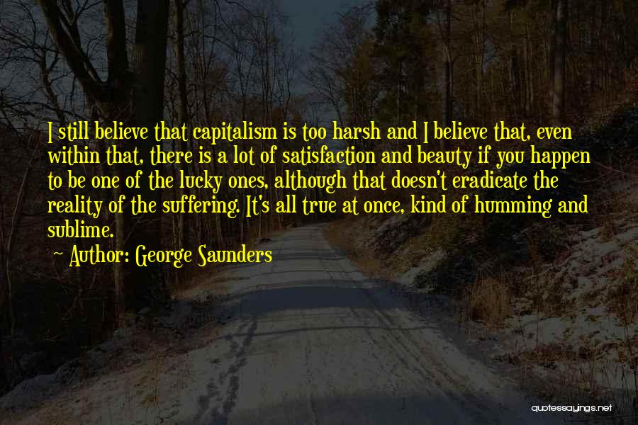 Harsh Reality Quotes By George Saunders
