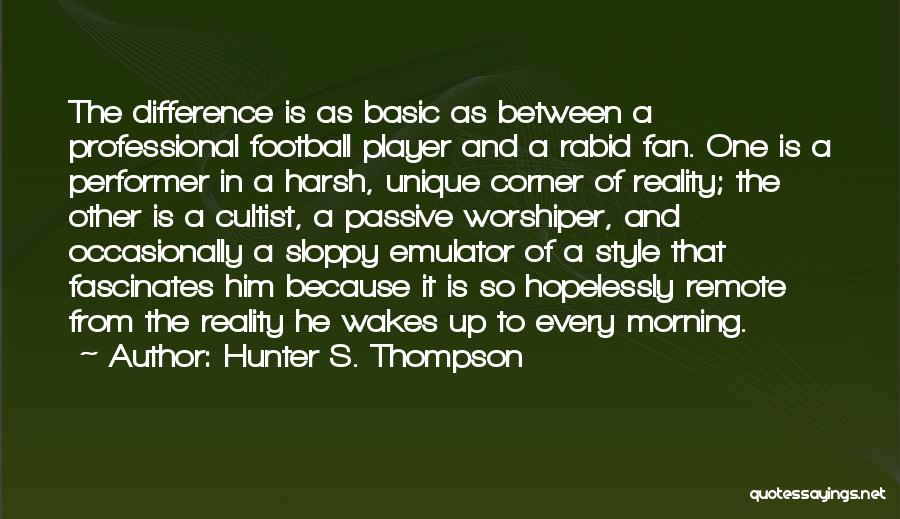 Harsh Reality Quotes By Hunter S. Thompson