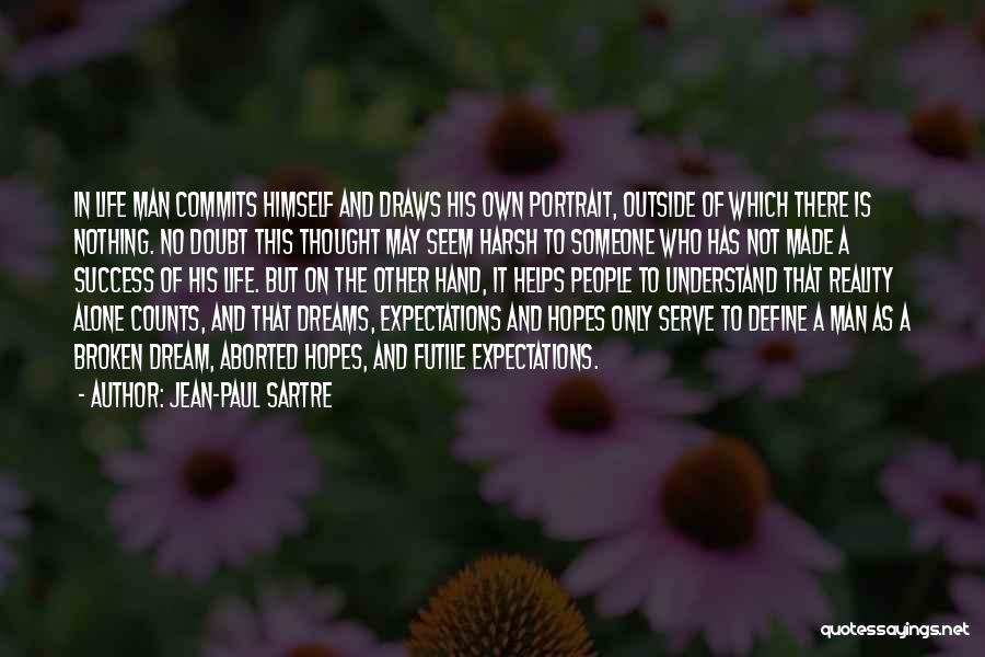 Harsh Reality Quotes By Jean-Paul Sartre