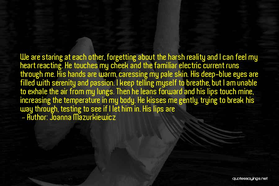 Harsh Reality Quotes By Joanna Mazurkiewicz