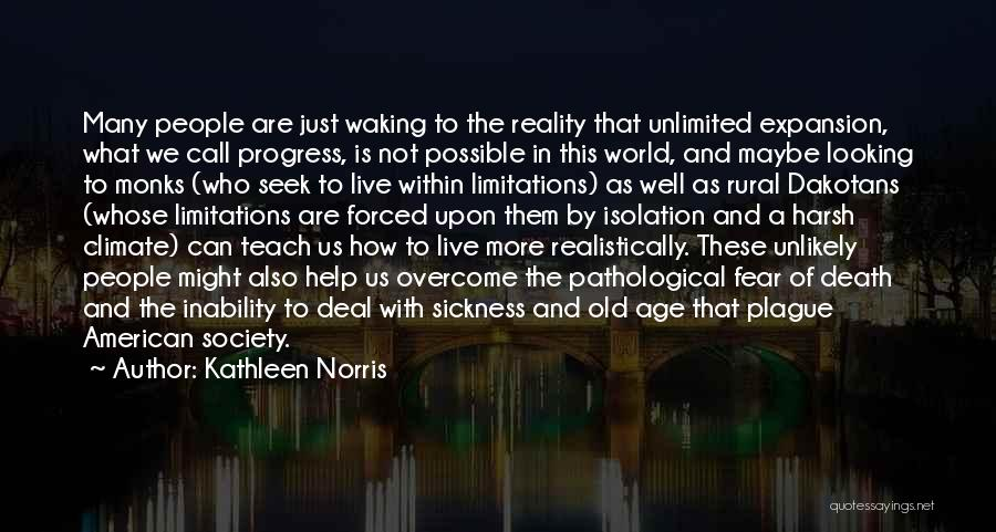 Harsh Reality Quotes By Kathleen Norris