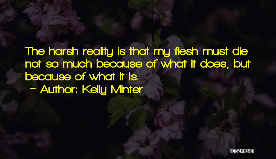 Harsh Reality Quotes By Kelly Minter