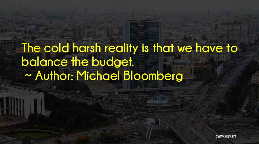 Harsh Reality Quotes By Michael Bloomberg