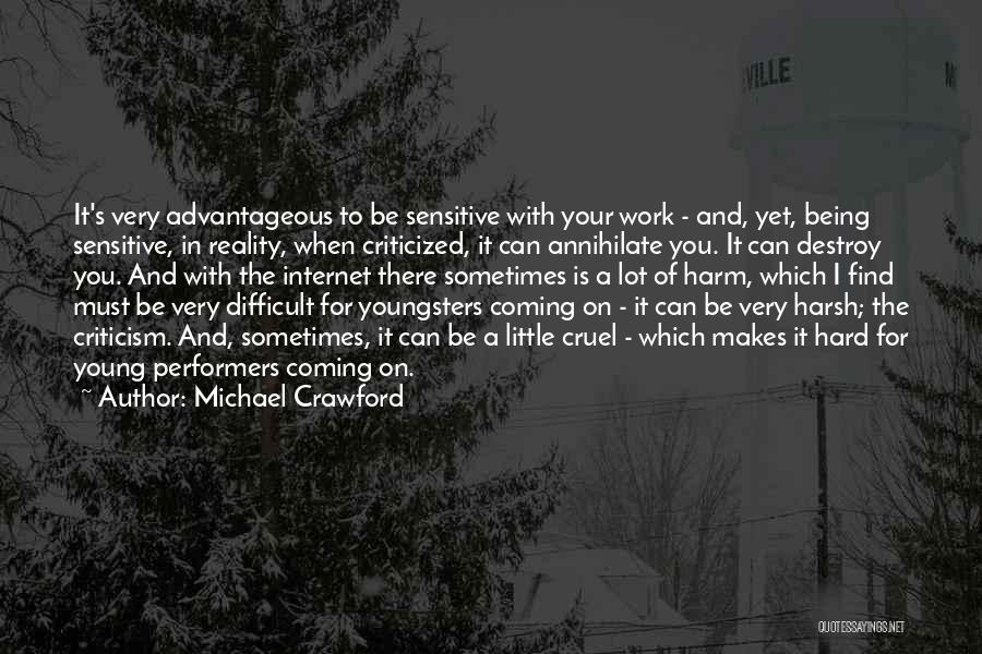 Harsh Reality Quotes By Michael Crawford