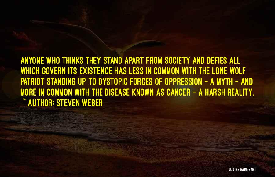Harsh Reality Quotes By Steven Weber