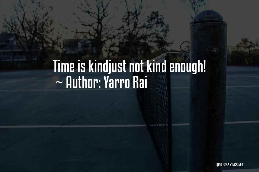 Harsh Reality Quotes By Yarro Rai