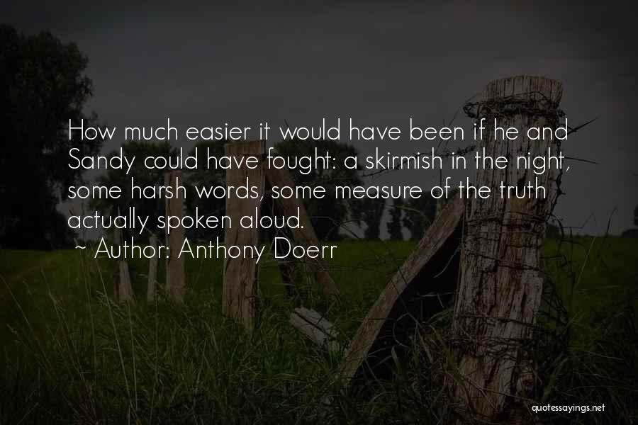 Harsh Truth Quotes By Anthony Doerr