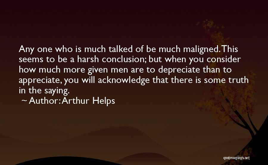 Harsh Truth Quotes By Arthur Helps