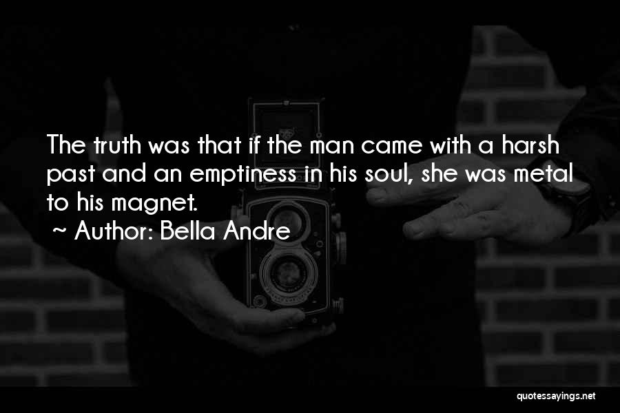 Harsh Truth Quotes By Bella Andre