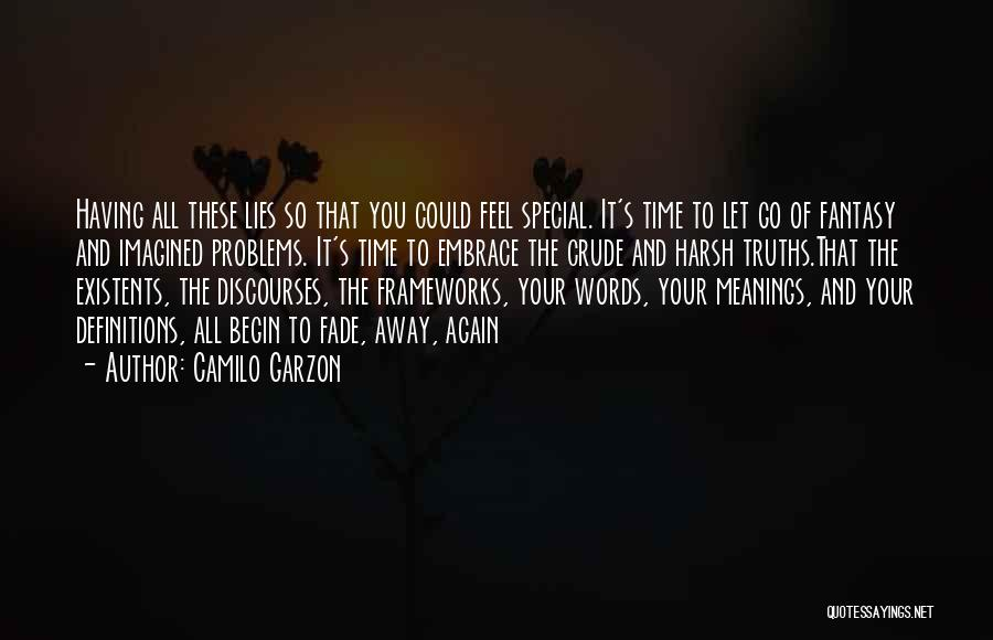 Harsh Truth Quotes By Camilo Garzon