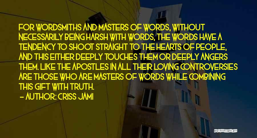Harsh Truth Quotes By Criss Jami