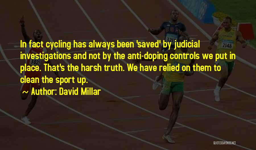 Harsh Truth Quotes By David Millar
