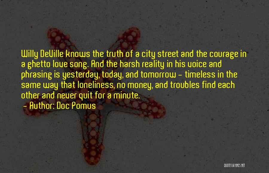 Harsh Truth Quotes By Doc Pomus