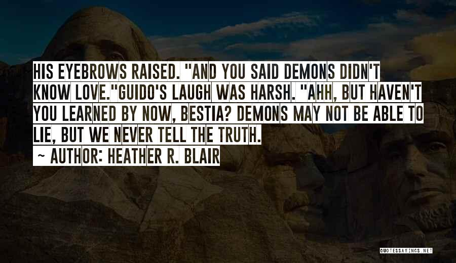 Harsh Truth Quotes By Heather R. Blair