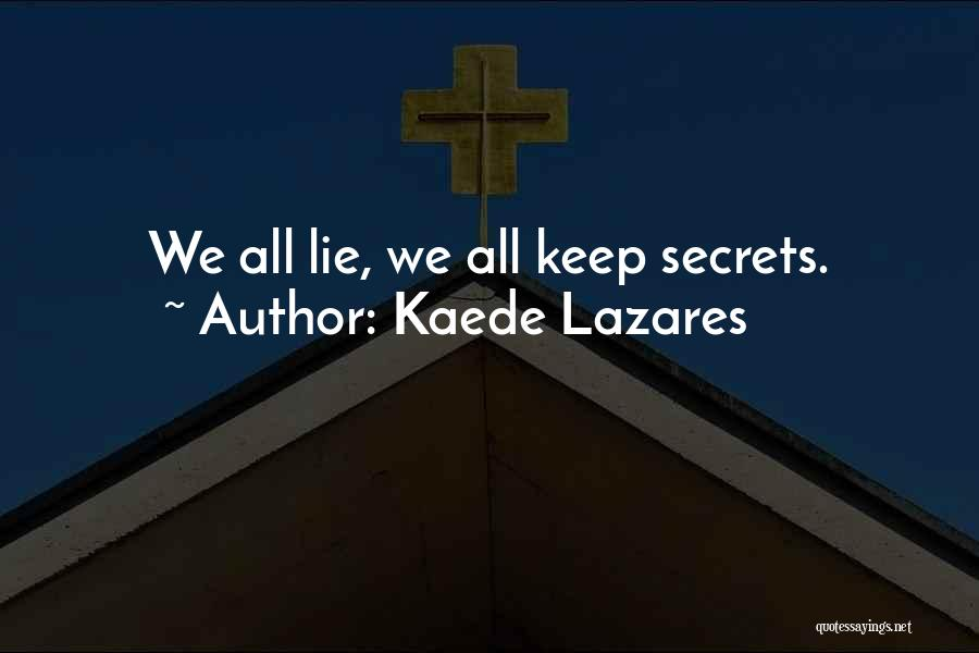 Harsh Truth Quotes By Kaede Lazares