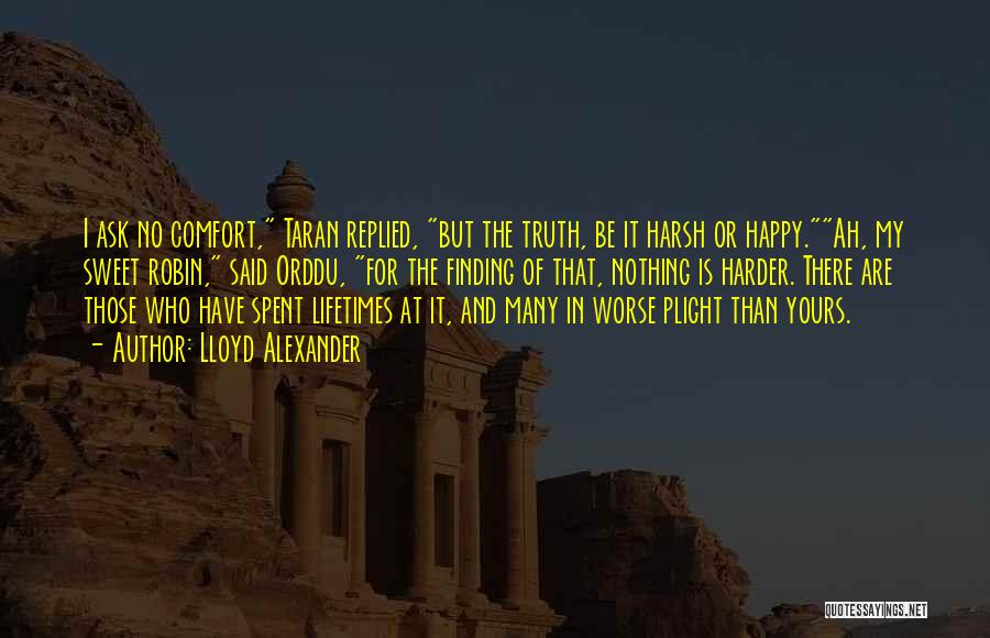Harsh Truth Quotes By Lloyd Alexander