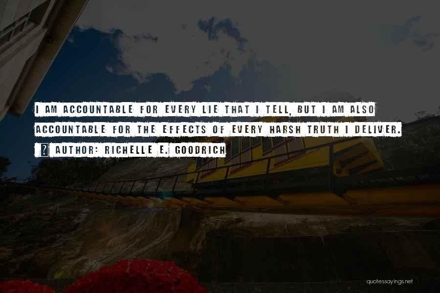 Harsh Truth Quotes By Richelle E. Goodrich