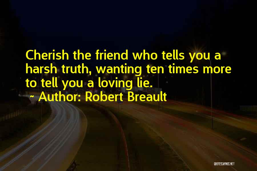 Harsh Truth Quotes By Robert Breault