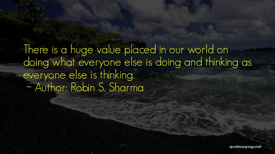 Harsh Truth Quotes By Robin S. Sharma