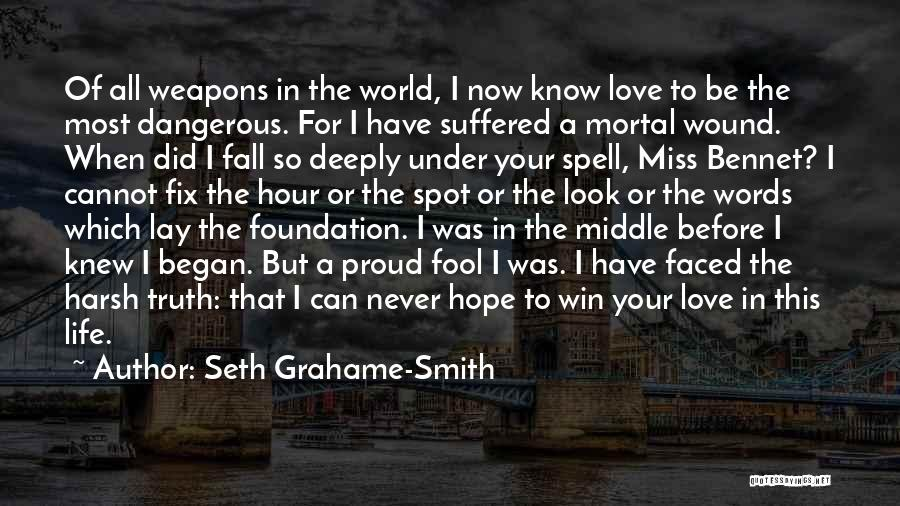Harsh Truth Quotes By Seth Grahame-Smith