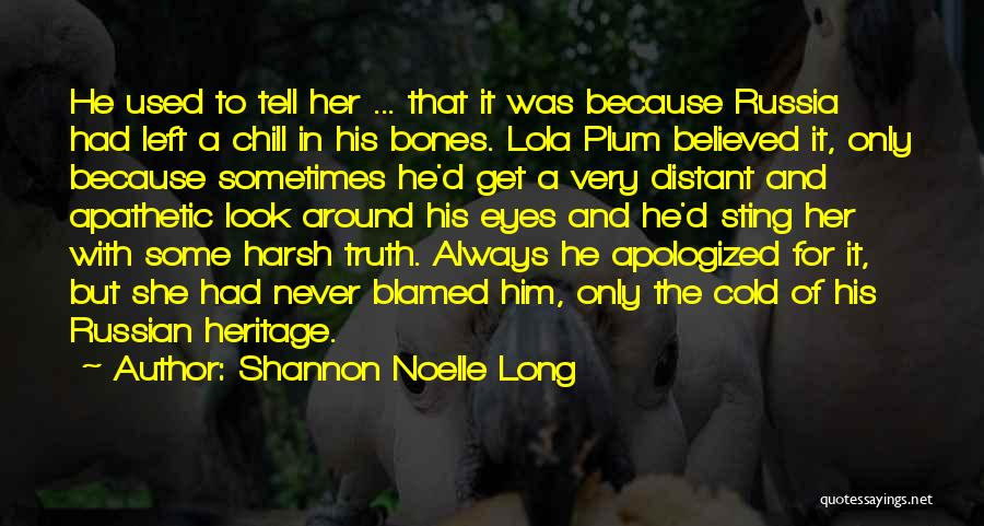 Harsh Truth Quotes By Shannon Noelle Long