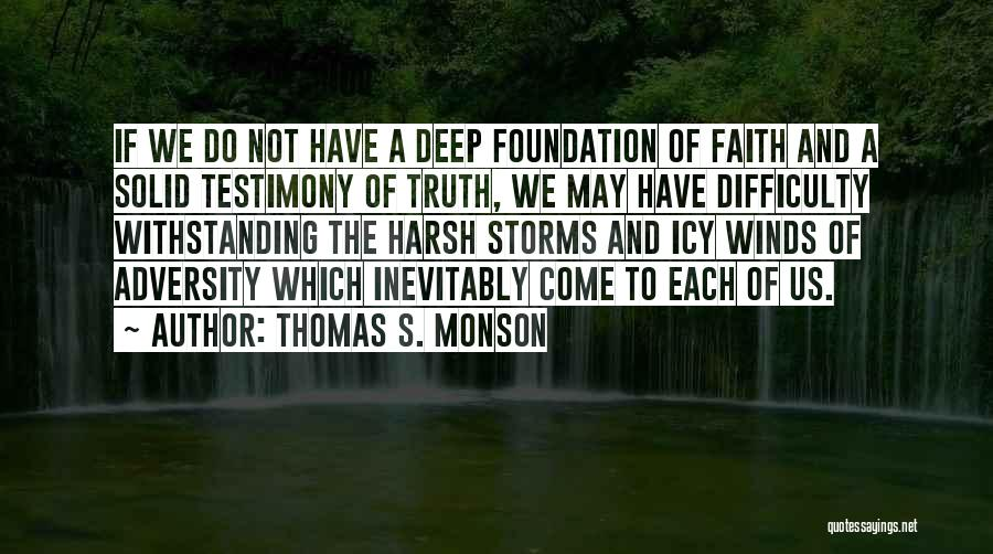 Harsh Truth Quotes By Thomas S. Monson