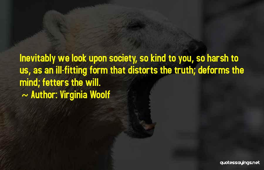 Harsh Truth Quotes By Virginia Woolf