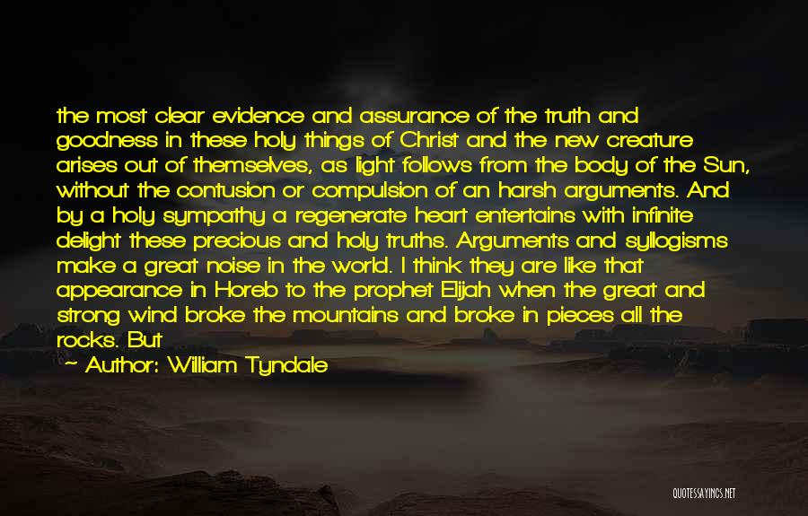 Harsh Truth Quotes By William Tyndale
