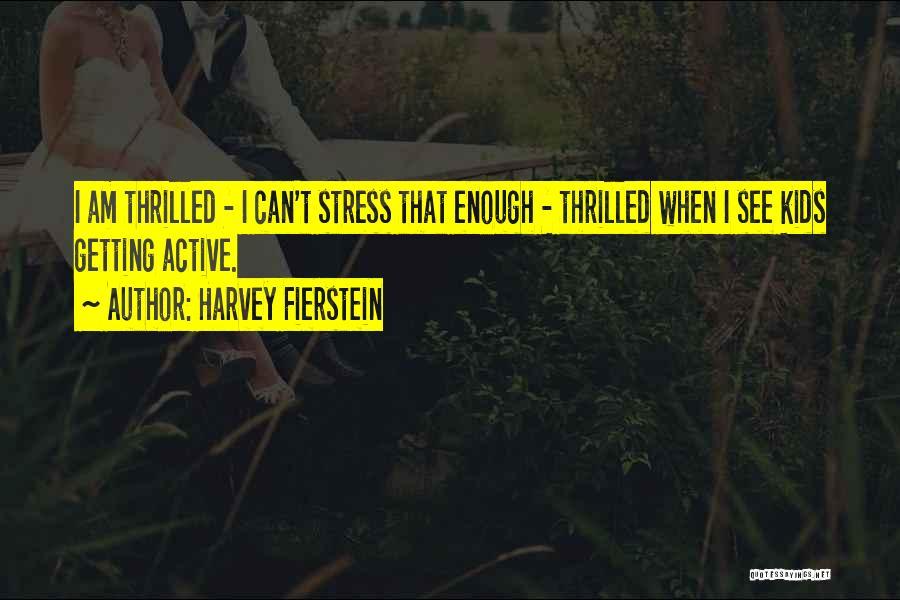Harvey Fierstein Quotes 601731