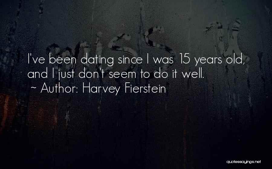 Harvey Fierstein Quotes 763230