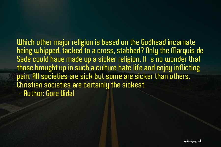 Hate Being Sick Quotes By Gore Vidal