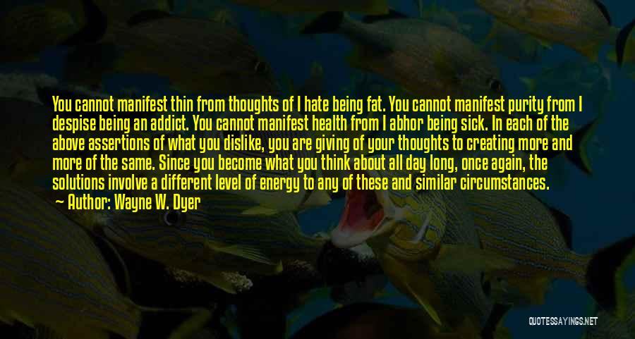 Hate Being Sick Quotes By Wayne W. Dyer