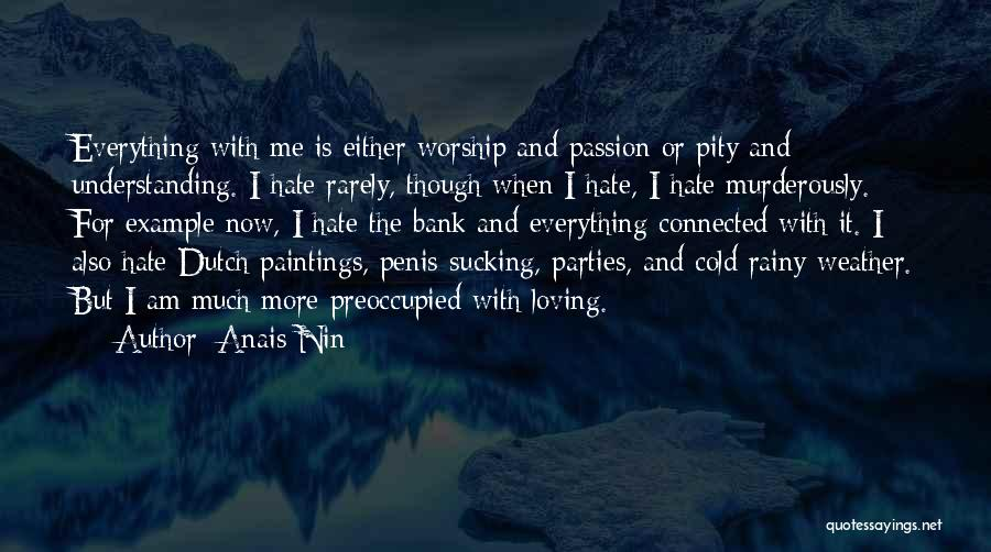 Hate Cold Weather Quotes By Anais Nin